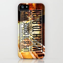 Which Bridge To Cross and Burn iPhone Case