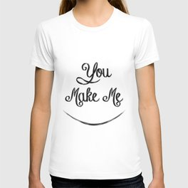You Make Me Smile - Chalkboard T-shirt