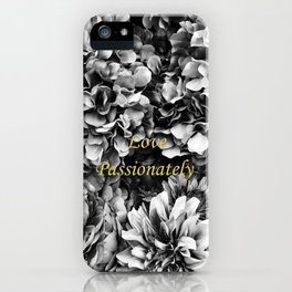 Love Passionately iPhone Case