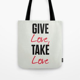 Give love, take love, tyopgraphy illustration, gift for her, people in love, be my Valentine, Romant Tote Bag