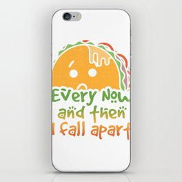 Taco Tuesday Every Now and Then I Fall Apart iPhone Skin