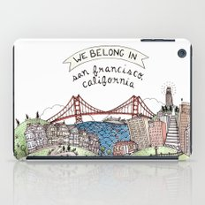 We Belong in San Francisco iPad Case