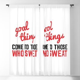 Good Things Come Sweat Gym Quote Blackout Curtain
