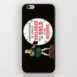 Unsupervised and Unruly Children will be Sold to the Circus iPhone Skin