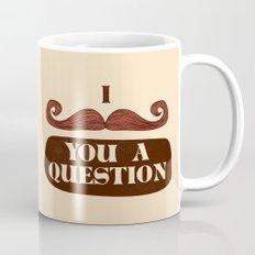 I Mustache You A Question Mug