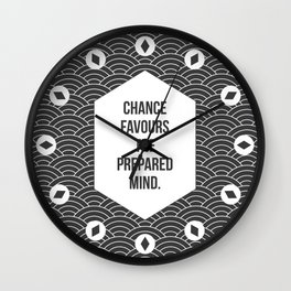 Chance Favours the Prepared Mind Wall Clock