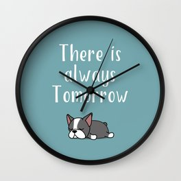 THERE IS ALWAYS TOMORROW Wall Clock