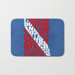 Scuba divers need no therapy typographic art Bath Mat