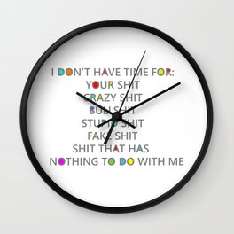 Seriously, I have no time for your shit Wall Clock