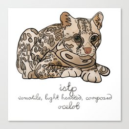 ISTP MBTI Spirit Animal: Ocelot Personality Canvas Print