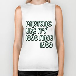 Partying Since 1999 Biker Tank
