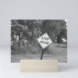 Stop Ahead Mini Art Print
