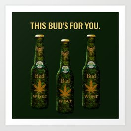 Bud's for you! Art Print