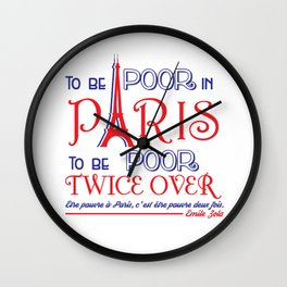 To Be Poor In Paris Is To Be Poor Twice Over Wall Clock