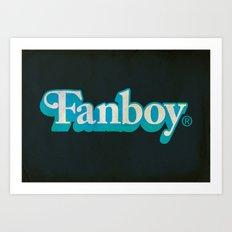 Fanboy Art Print