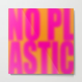 No Plastic # 1 – Please Metal Print