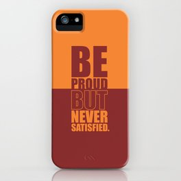 Lab No. 4 -  Be Proud But Never Satisfied Gym Motivational Quotes Poster iPhone Case