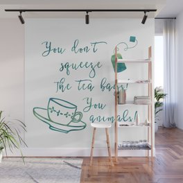 Don't Squeeze the Tea Bag - Blue Wall Mural