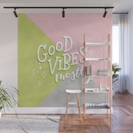 Good Vibes Mostly Wall Mural