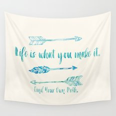 Life is what you make it. Wall Tapestry