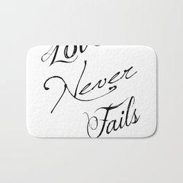 1 Corinthians 13:8 - Love Never Fails - Marriage Bible Wedding Verse Art Print Bath Mat