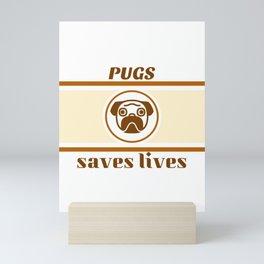 Pugs Saves Lives Mini Art Print