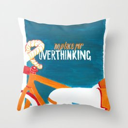 no place for OVERTHINKING Throw Pillow