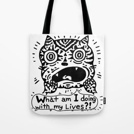 What am I doing with my Lives? Tote Bag
