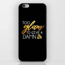 Too Glam Quote iPhone Skin