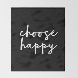 Choose Happy black and white contemporary minimalism typography design home wall decor bedroom Throw Blanket