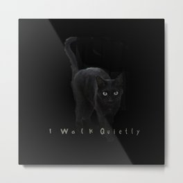 I Walk Quietly Metal Print