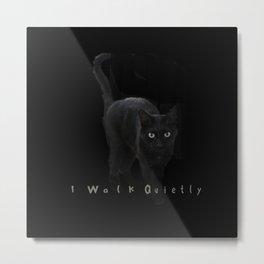 I Walk Quietly Metal Print