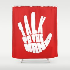 Talk To The Hand Shower Curtain