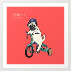 Haters Art Print