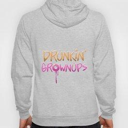 Drunkin Grownups Hoody