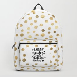Angry Women Will Change The World Backpack