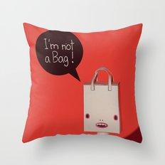 I'm not a bag! Throw Pillow
