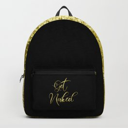 Get Naked, Gold Funny Sexy Quote Backpack