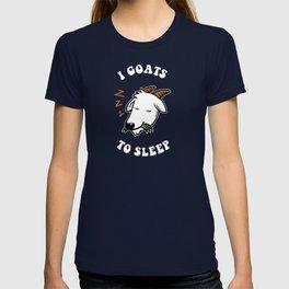 I Goats To Sleep T-shirt