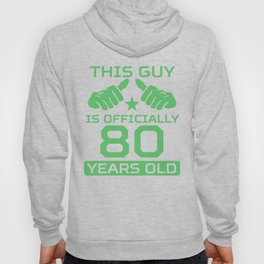 This Guy Is Officially 80 Years Old 80th Birthday Hoody