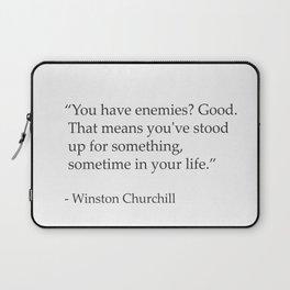 """You have enemies? Good. Winston Churchill Laptop Sleeve"