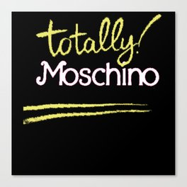 Totally Moschino Black Canvas Print