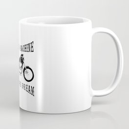 Man & Machine Living The Dream Motorcycle Coffee Mug
