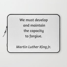 Martin Luther King Inspirational Quote -  Forgive Laptop Sleeve