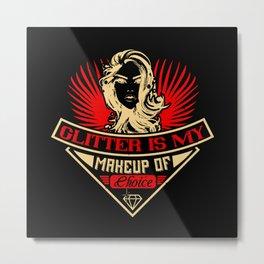 Makeup - Glitter Is My Makeup Choice Metal Print