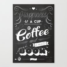 Happiness is a Cup of Coffe and a really good Book Canvas Print