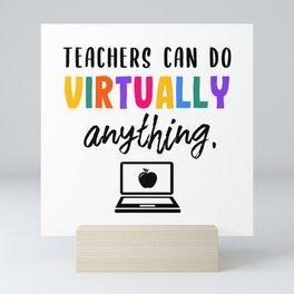 Gift: Teachers Can Do Virtually Anything Mini Art Print