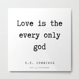 60   | E.E. Cummings Quotes | 200110 Metal Print