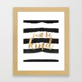 Just Be Kind Framed Art Print
