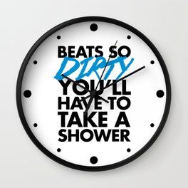 Beats So Dirty Music Quote Wall Clock